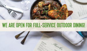We are open for full-service, outdoor dining!