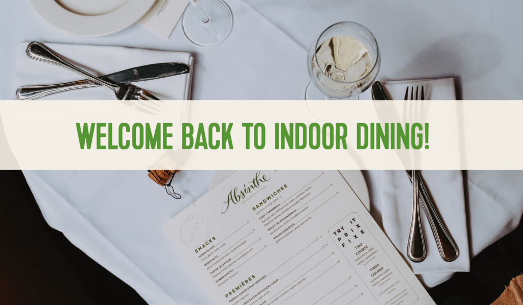 Welcome back to indoor dining!