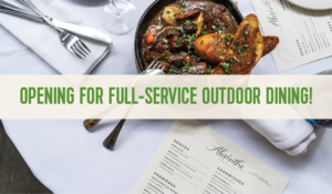 OPENING FOR FULL-SERVICE OUTDOOR DINING